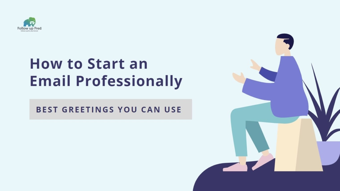 How to Start an Email Professionally: Best Greetings You Can Use