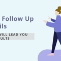 Best Follow-up Emails That Will Lead You To Results
