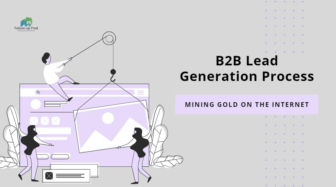 A Marketer's Insight Into B2B Lead Generation Process