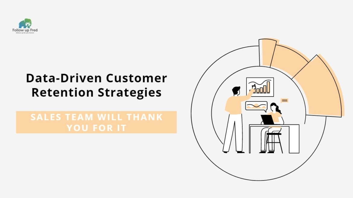 7 Data-Driven Customer Retention Strategies Your Sales Team Will Thank You For