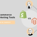 Best ECommerce Email Marketing Tools: Magento vs Shopify