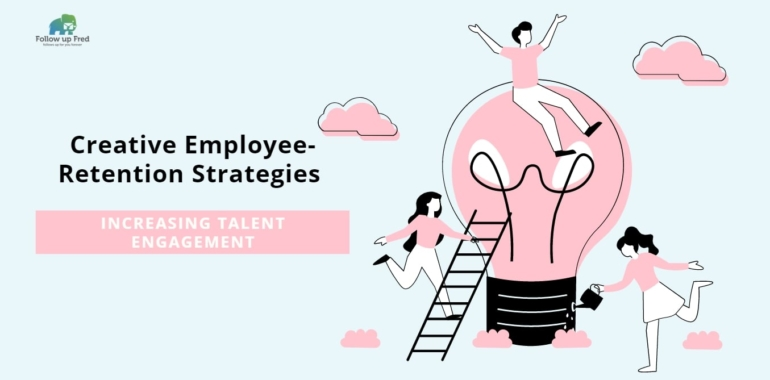 Creative Employee-Retention Strategies for Talent Engagement