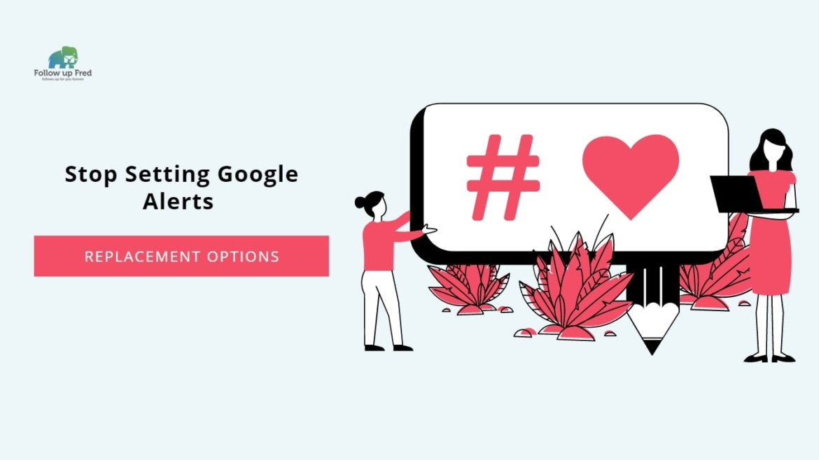Placebo for Marketers: Why You Should Stop Setting Google Alerts in 2020