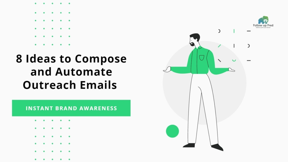 8 Ideas to Compose and Automate Outreach Emails for Instant Brand Awareness