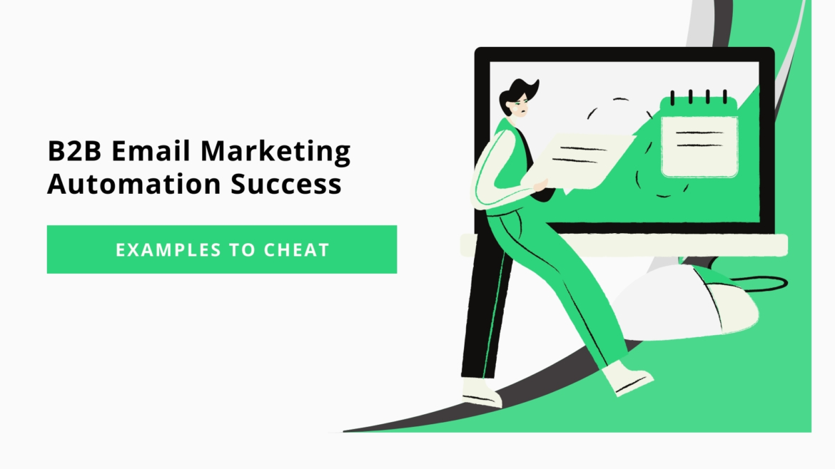"6 Examples of B2B Email Marketing Automation Success to ""Cheat"""