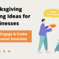 Thanksgiving Marketing Ideas for Your Business: Entertain, Engage & Evoke Strong Seasonal Emotions